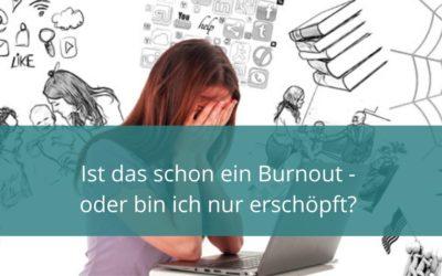 Ist das schon ein Burnout — oder bin ich nur erschöpft?