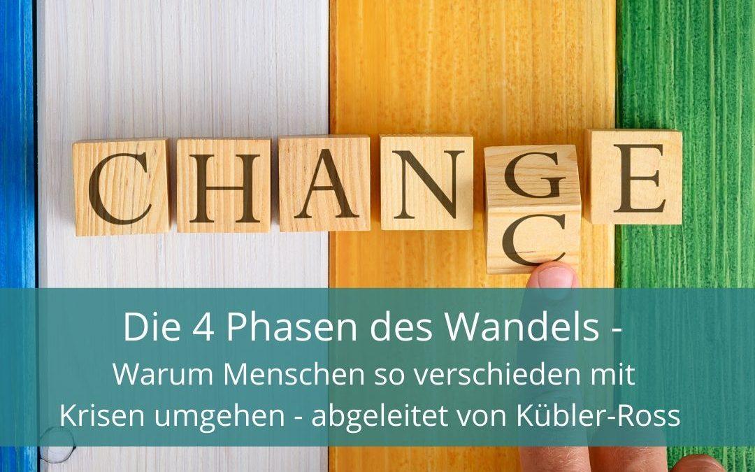 Die 4 Phasen des Wandels — Warum Menschen so verschieden mit Krisen umgehen — abgeleitet von E. Kübler-Ross