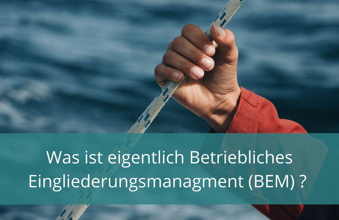 betriebliche Eingliederungsmaßnahmen (BEM)