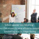 Schon wieder ein Meeting! Tipps und Checklisten für eine effiziente Meeting-Kultur