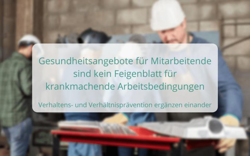 Gesundheitsangebote für Mitarbeitende sind kein Feigenblatt für krankmachende Arbeitsbedingungen